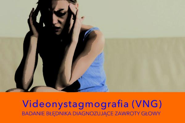 Diagnostyka zawrotów głowy i zaburzeń równowagi